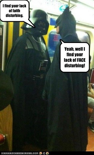 face,star wars,confrontation,Subway,batman,i find your lack of faith disturbing,darth vader,burn
