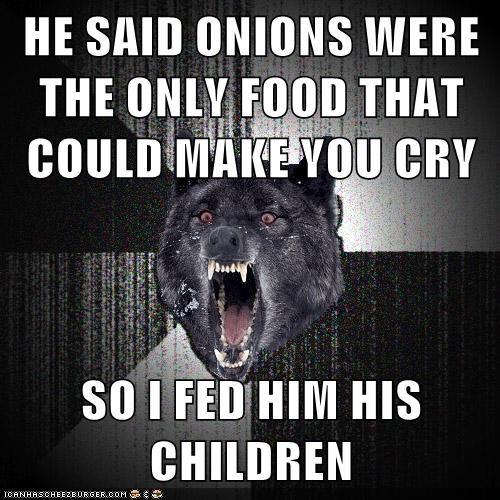 murder onions Insanity Wolf - 6809609728