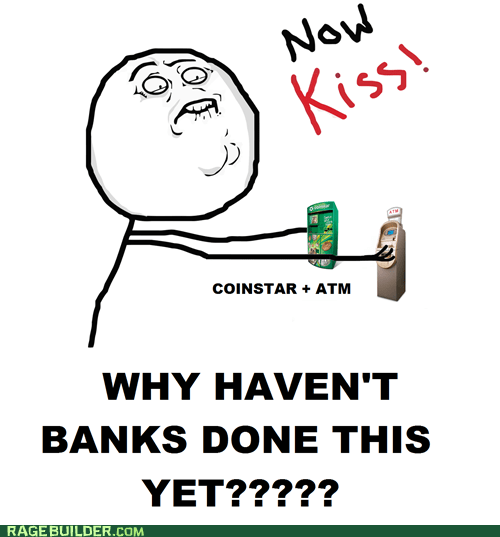 banks ATM now kiss coinstar