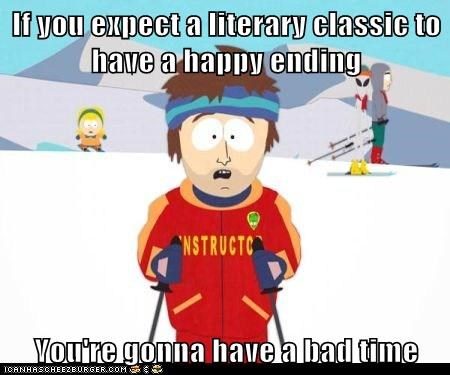 literature,literary classics,youre-gonna-have-a-bad-time
