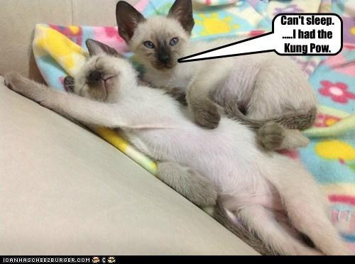 Can't sleep. .....I had the Kung Pow.