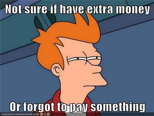 not sure if,bills,Futurama Fry,money
