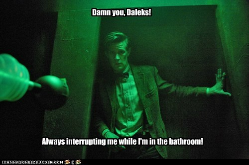 interrupting,the doctor,daleks,Matt Smith,bathroom,doctor who,rude