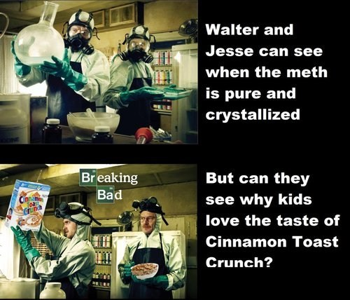 breaking bad,cinnamon toast crunch,walter white,cereal,jesse pinkman