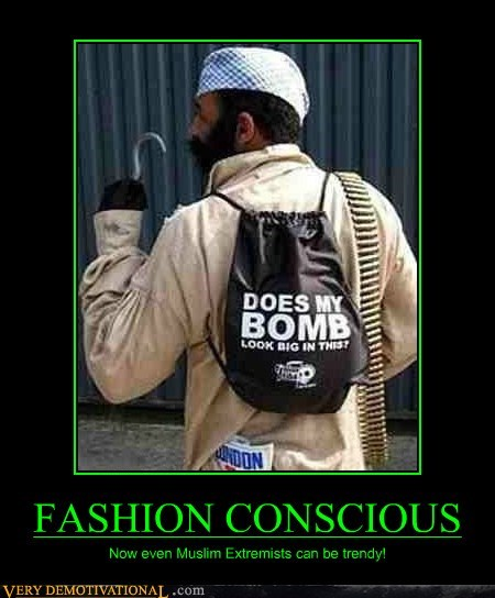 FASHION CONSCIOUS Now even Muslim Extremists can be trendy!