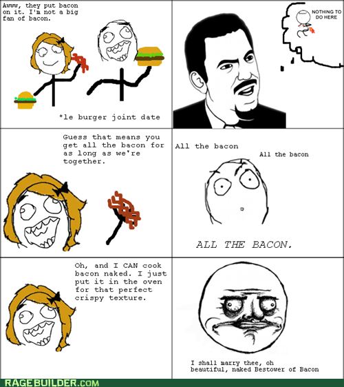 nothing to do here,me gusta,relationships,fast food,bacon
