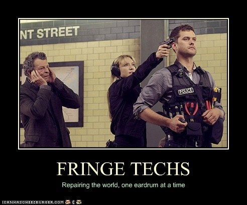 FRINGE TECHS Repairing the world, one eardrum at a time