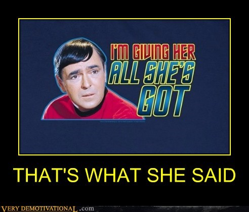 scotty thats what she said Star Trek funny - 6818962688