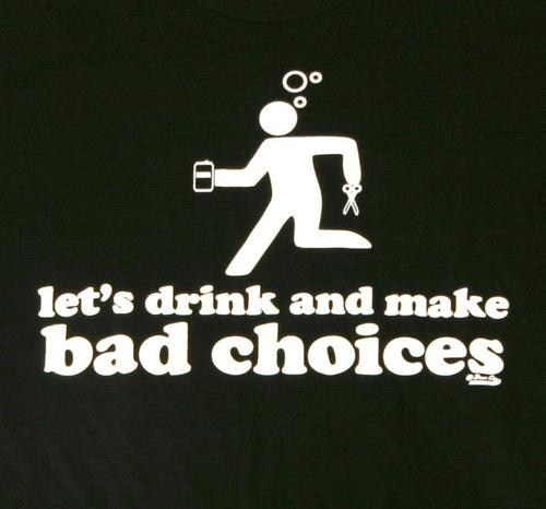 drinking alcohol bad choices running with scissors - 6818965248