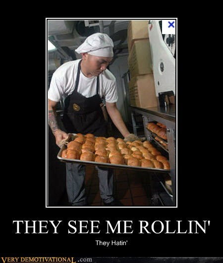rolls they see me rollin baker - 6819975168