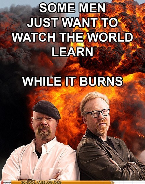 explosions,burning,mythbusters,watch the world learn