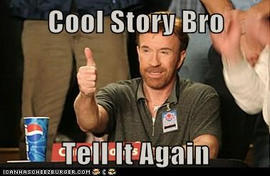 cool story bro tell it again cheezburger funny memes funny