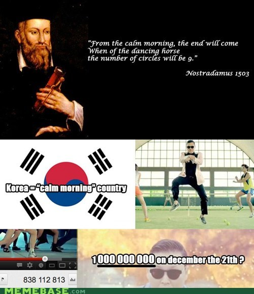 end of the world nostradamus gangnam style