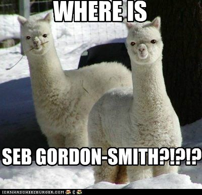 WHERE IS SEB GORDON-SMITH?!?!?