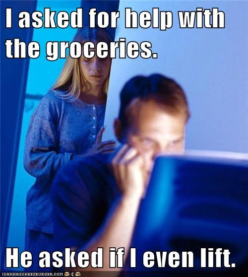 groceries,do you even lift,Internet Husband