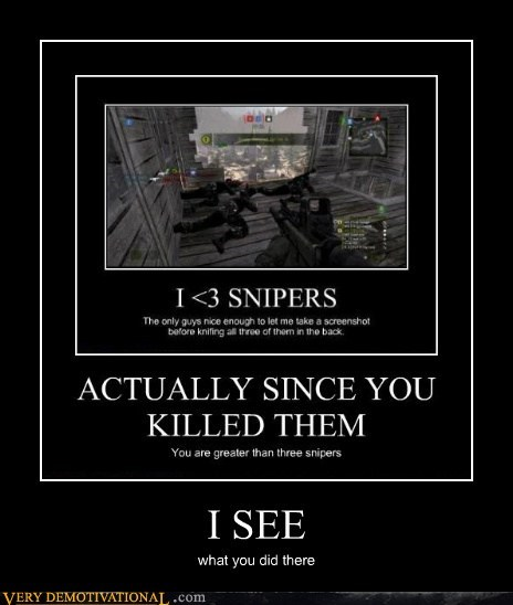 i see,snipers,funny