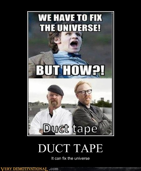 fix,universe,mythbusters,duct tape