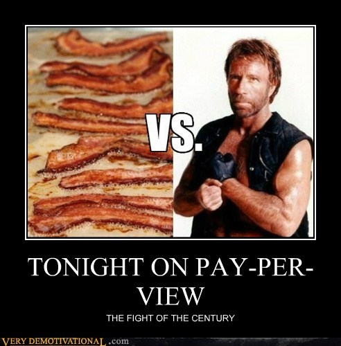 vs,pay per view,chuck norris,bacon