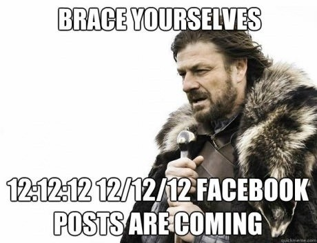 12/12/12 brace yourselves imminent ned failbook g rated Hall of Fame best of week