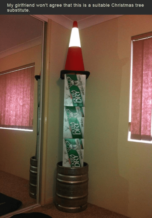 extra dry,traffic cone,christmas tree,redneck christmas tree,g rated,there I fixed it