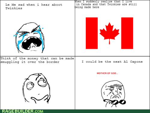 Canada,mother of god,al capone,twinkies,crying