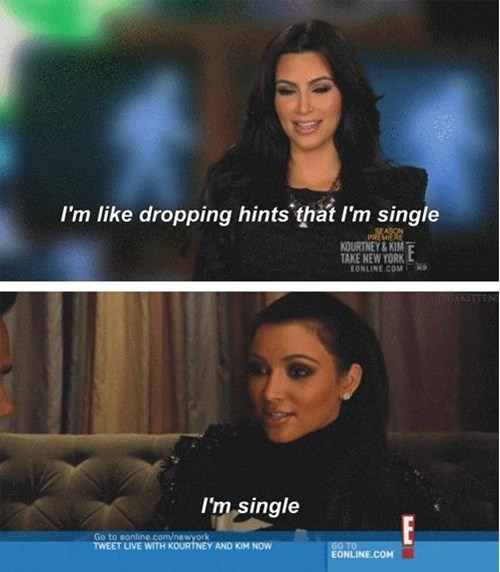 single,subtlety,kim kardashian,keeping up with