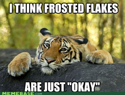 tiger,confession tiger,Confession Bear,frosted flakes