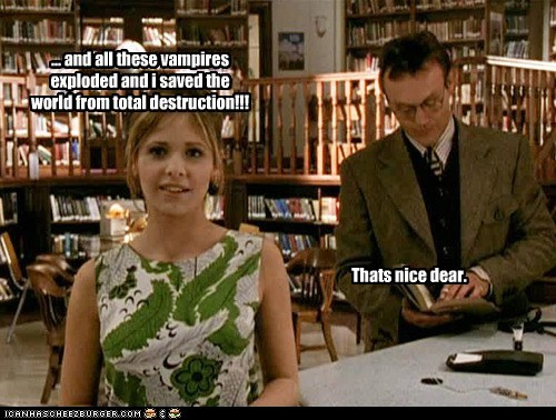 anthony head,buffy summers,saved the world,vampires,bored,Buffy the Vampire Slayer,Sarah Michelle Gellar,Rupert Giles