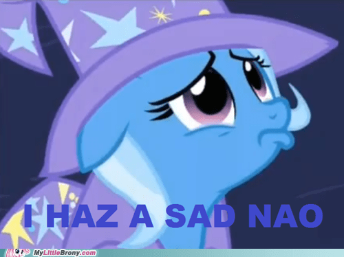 Sad trixie still don't feel bad magic - 6830406144
