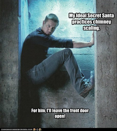 My Ideal Secret Santa practices chimney scaling. For him, I'll leave the front door open!