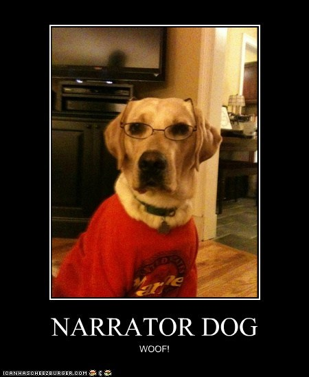 NARRATOR DOG
