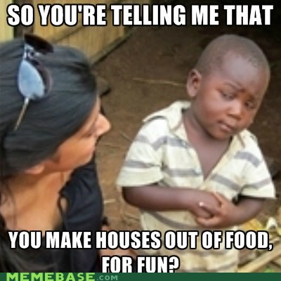 skeptical third world kid,gingerbread houses,holidays
