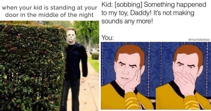 Funny parenting memes, kids, parents, mom, dad.