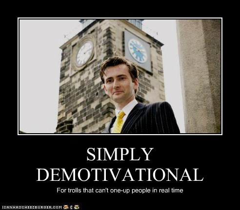 SIMPLY DEMOTIVATIONAL For trolls that can't one-up people in real time