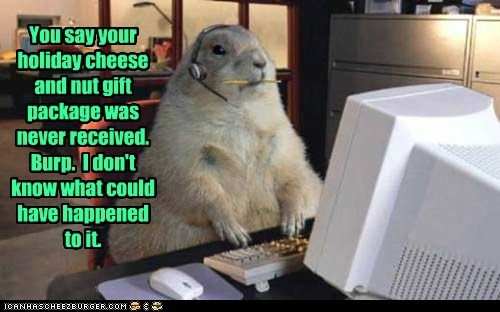 You say your holiday cheese and nut gift package was never received. Burp. I don't know what could have happened to it.