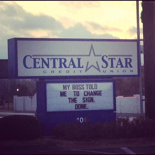 central star credit union,my boss told me to change the sign