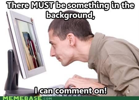 comments internet scrutiny - 6837204480