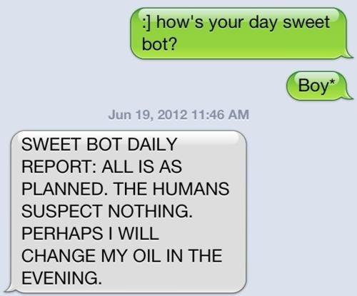sweet bot,iPhones,texting,they suspect nothing,g rated,AutocoWrecks