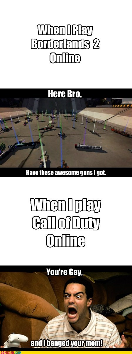 your mom,black ops 2,Good Guy Greg,borderlands 2,video games