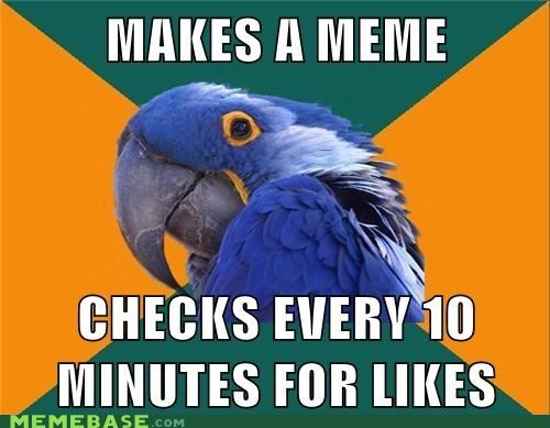 MAKES A MEME  CHECKS EVERY 10 MINUTES FOR LIKES