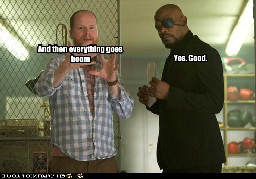 explosions Nick Fury directing The Avengers Samuel L Jackson boom good Joss Whedon