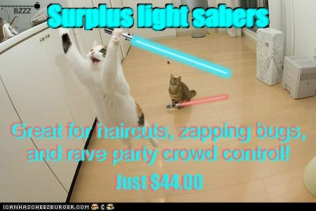 --------- - BZZZ 8 8 Surplus light sabers Just $44.00 Great for haircuts, zapping bugs, and rave party crowd control! Great for haircuts, zapping bugs, and rave party crowd control! Great for haircuts, zapping bugs, and rave party crowd control! Surplus light sabers Surplus light sabers Just $44.00