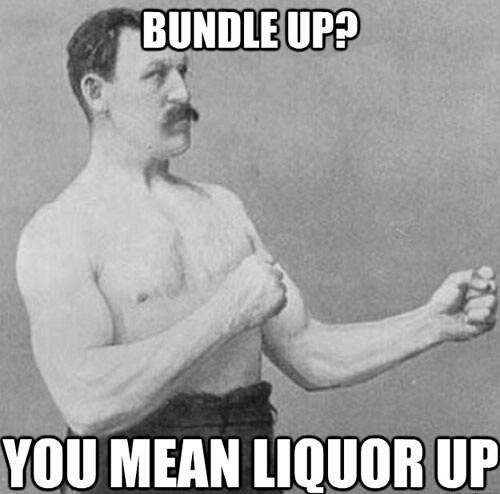 bundle up,liquor,beer blanket