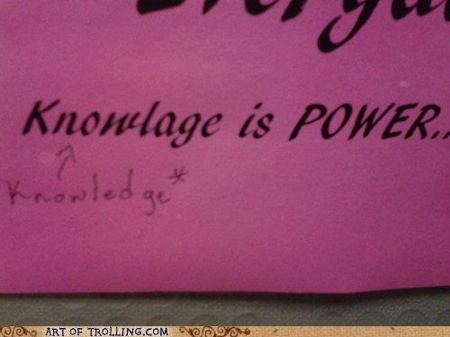 sign,knowledge,spelling,power