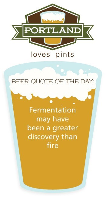 beer quote,pints,portland,fermentation,true
