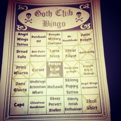 goth,bingo,poorly dressed,g rated
