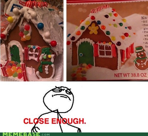 jingle memes Close Enough gingerbread house - 6848878848
