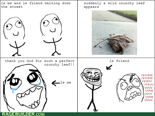 rage guy,crunchy leaves,friends,troll,FUUUUU
