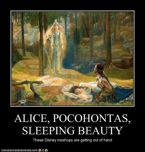 ALICE, POCOHONTAS, SLEEPING BEAUTY These Disney mashups are getting out of hand