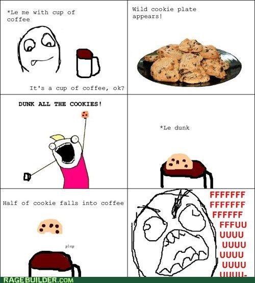 rage guy,all the things,dunking,coffee,FUUUUU,cookies